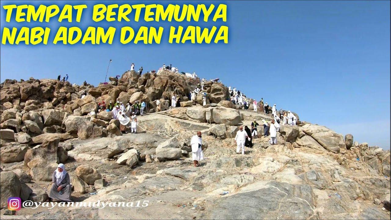 Lokasi diyakini tempat pertemuan Nabi Adam dan Siti Hawa setelah sekian lama terpisah