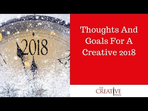 Thoughts And Goals For A Creative Writing 2018