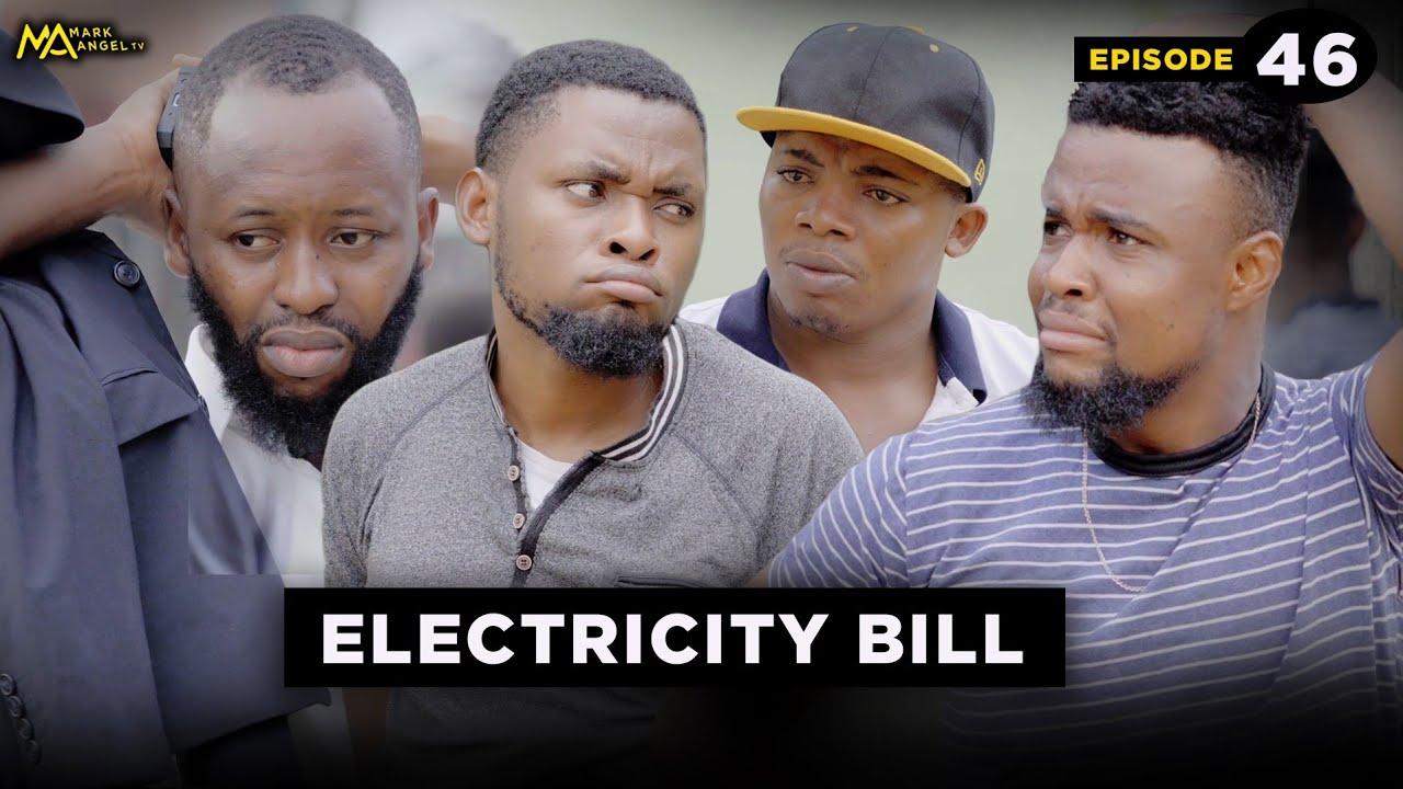 Download ELECTRICITY BILL - EPISODE 46 (Mark Angel Tv)
