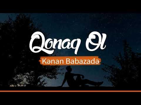 Kenan Babazade - Qonaq Ol Yeni