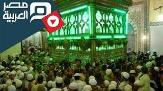 مصر العربية | السيد البدوي.. هنروح المولد