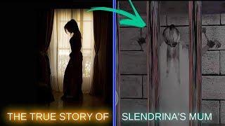 THE TRUE STORY OF SLENDRINA'S MUM
