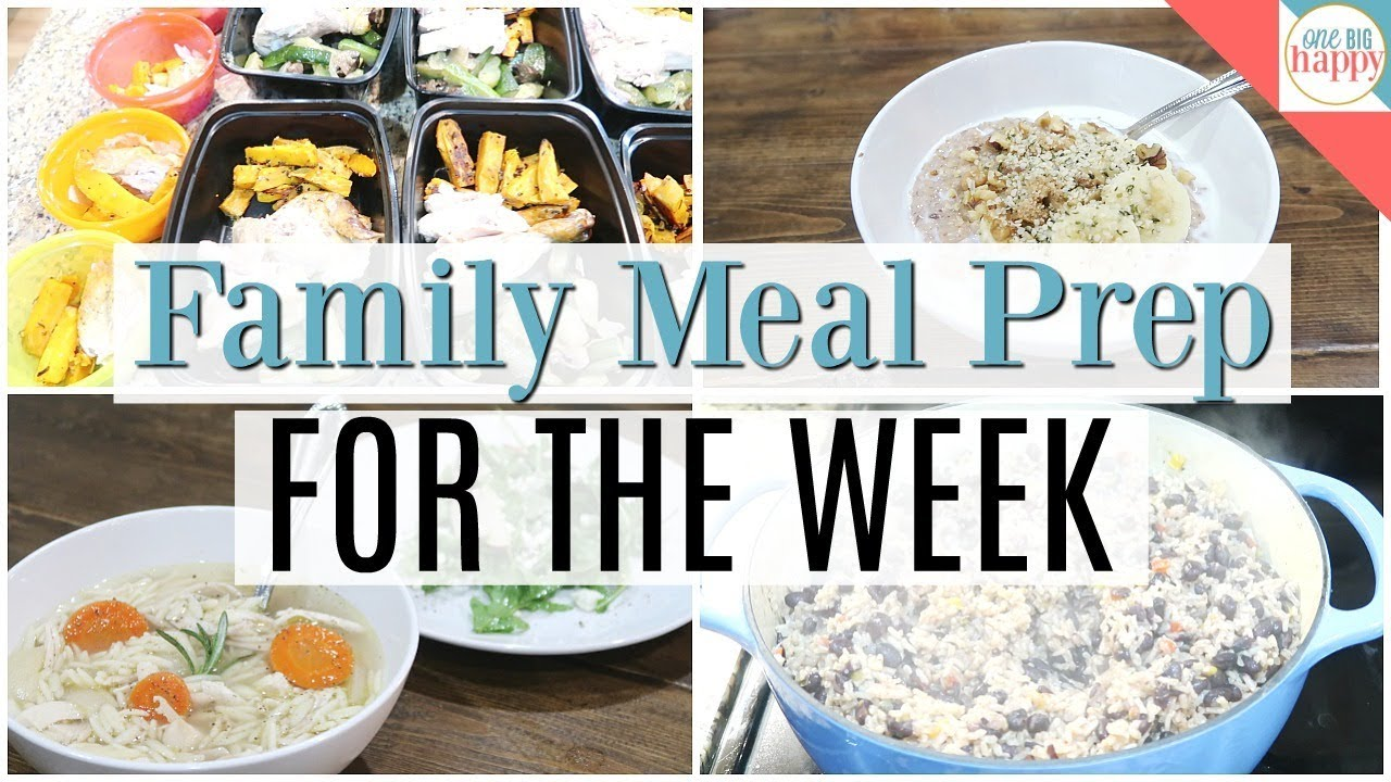 Family Meal Prep For The Week Healthy Delicious Family Meals On A
