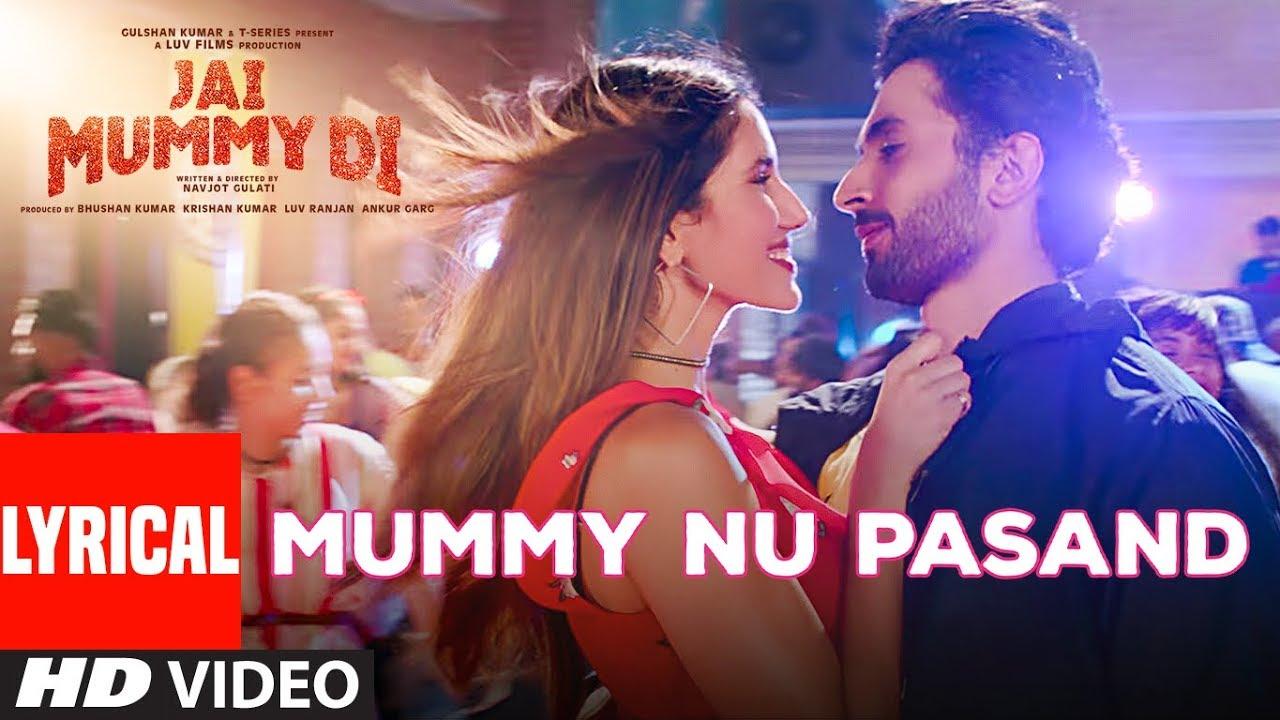 Lyrical Mummy Nu Pasand Jai Mummy Di L Sunny S Sonnalli S L Jaani Sunanda S Tanishk B Sukh E Youtube