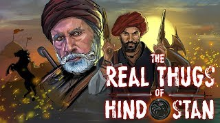 The real thugs of Hindostan: Unknown history of the Thuggees