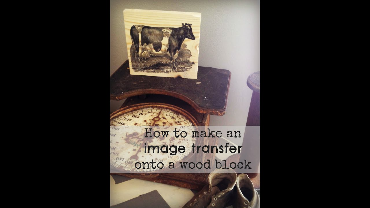 How to do an image transfer onto a wood block easy diy for How do i transfer a picture onto wood