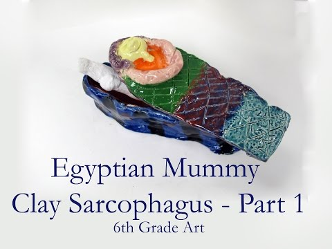 6th Grade Mummy Sarcophagus Clay Art Project - Part 1