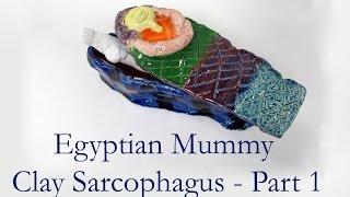 6th Grade Mummy Sarcophagus Clay Art Project - Part 1
