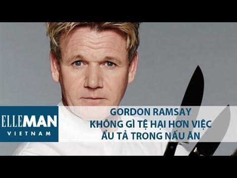 Gordon Ramsay: Chủ nhân của những chiếc bếp – ELLE Man