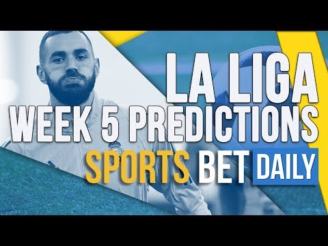 La Liga Week 5 Best Bets , Match Odds & Predictions | Football Betting Tips