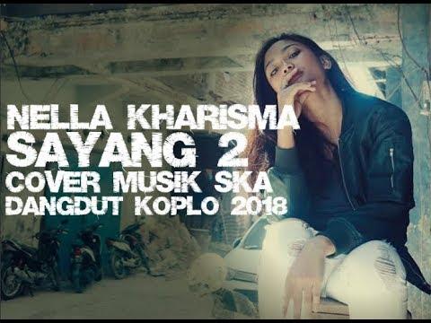 Nella Kharisma - Sayang 2 Cover Ska Versi 2018
