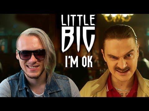 LITTLE BIG — I'M OK | РЕАКЦИЯ (official music video)