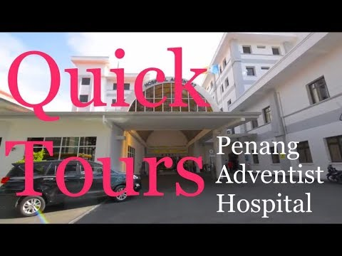 QUICK TOUR!! Penang Adventist Hospital | public views