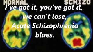 Acute Schizophrenia Blues