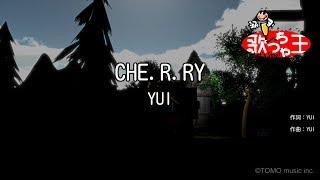 Gambar cover 【カラオケ】CHE.R.RY/YUI