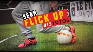Download Video #13 LEARN Sean Flick Up /Football skills /  @seanfreestyle Séan Garnier MP3 3GP MP4