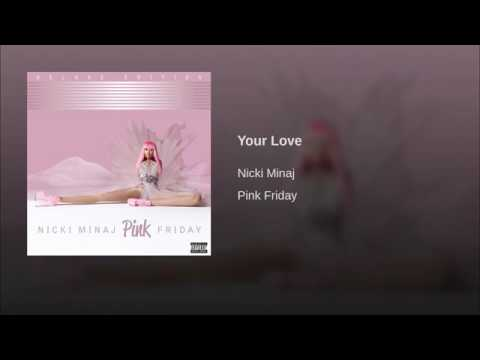 Your love- Nicki Minaj pink Friday