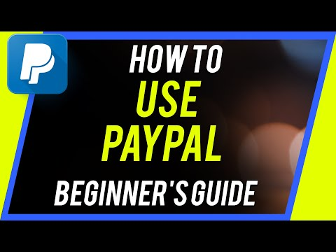 How to Use PayPal - Beginner's Guide