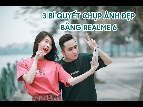 [Vlog] Bật mí 3 bí quyết chụp ảnh đẹp bằng Realme 6 ai cũng phải biết