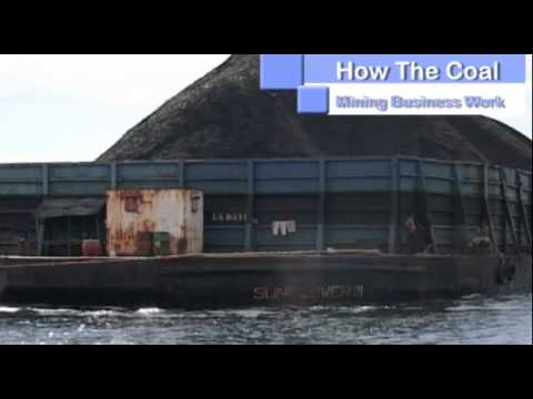 "Serial How To Make The Things: ""How The Coal Mining Business Work "" Segment 4 of 4"