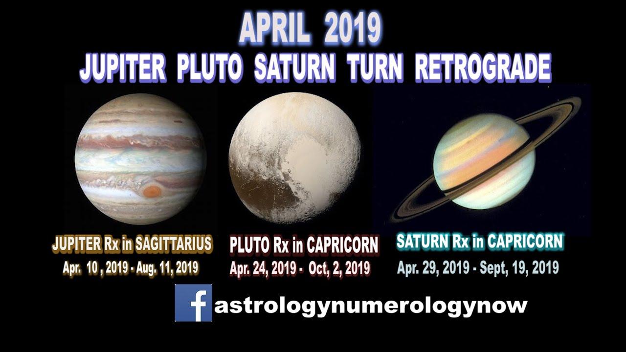 JUPITER, PLUTO & SATURN Turn Retrograde APRIL 2019 ~ ASTROLOGY NUMEROLOGY  NOW