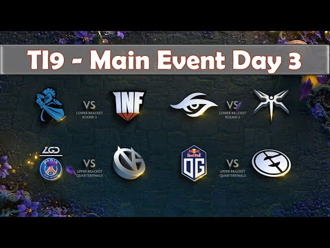 All Match Main Event Day 3 | The International 2019 | Dota 2 TI9 LIVE