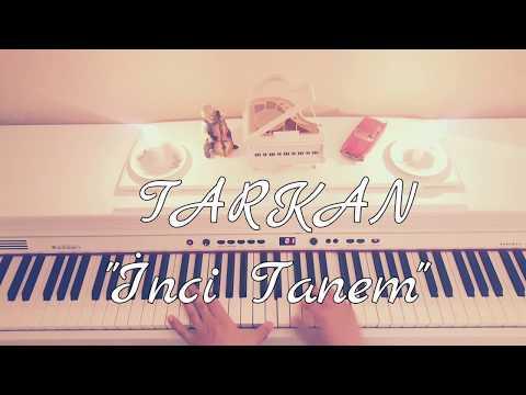 İnci Tanem...TARKAN (Piyano cover)piyano ile çalınan şarkılar