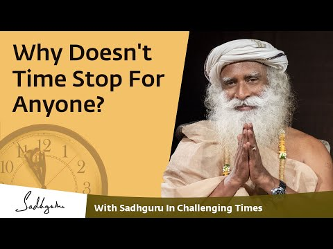 Why Doesn't Time Stop For Anyone? - With Sadhguru In Challenging Times - 3rd May