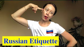 Do you know Russian people well? Russian etiquette