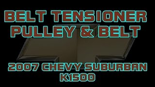⭐ 2007 Chevy Suburban - Belt Tensioner Pulley - Serpentine Belt - Belt Noise, Squeal From Engine
