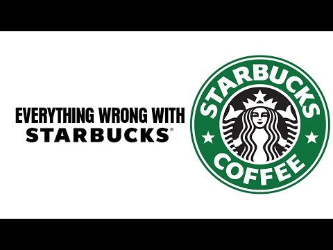 Everything Wrong With Starbucks