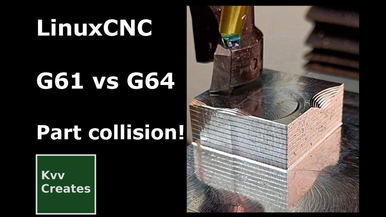 LinuxCNC G61 vs G64 part collision, PM25MV