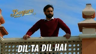 Babbu Maan Dil Ta Dil Hai | Official Music | Banjara | Latest Punjabi Songs 2018