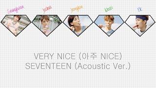 [ACOUSTIC LIVE] VERY NICE (아주 NICE) - SEVENTEEN [HAN/ROM/ENG COLOR CODED LYRICS] mp3