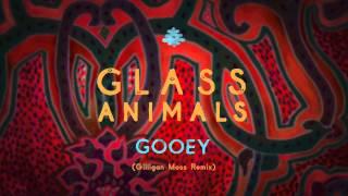 Glass Animals - Gooey Gilligan Moss Remix
