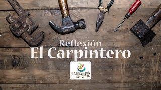 Reflexión – El Carpintero | Reflexiones para la Vida