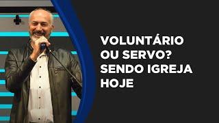 Voluntário ou Servo? Sendo Igreja Hoje
