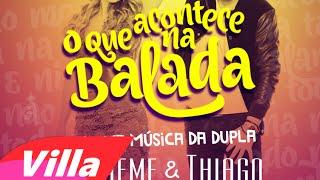 Thaeme & Thiago - O Que Acontece na Balada | Letra Oficial (Lyrics)