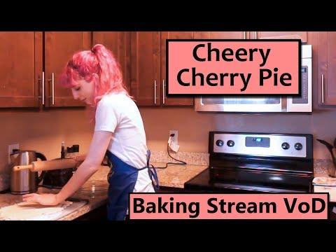 Cheery Cherry Pie Baking Stream!