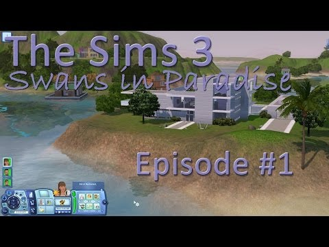 The Sims 3 - Swans in Paradise - Episode 1