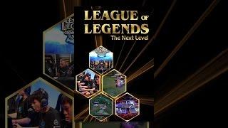 League of Legends: The Next Level