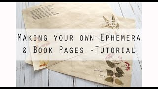 Making your own Ephemera and Journal Pages - Tutorial