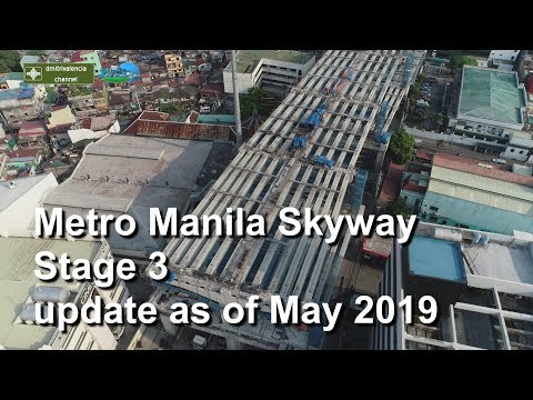 Metro Manila Skyway Stage 3 update as of May 2019