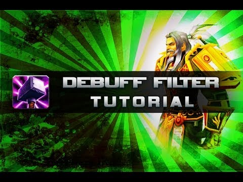 Debuff Filter Tutorial - WoW Addons - Mists Of Pandaria PvP