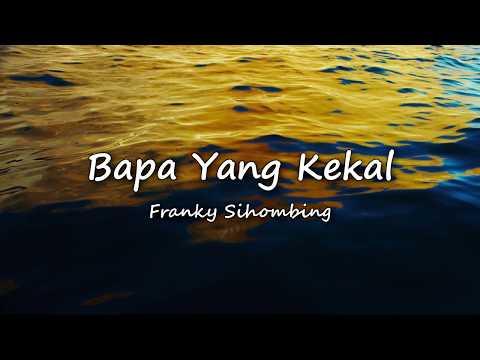 Bapa yang Kekal  - Franky Sihombing (Video Lyric)