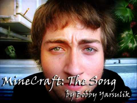 The OFFICIAL Bobby Yarsulik MineCraft Song by Bobby Yarsulik