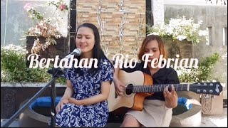 Aku Bertahan - Rio Febrian Covered By Iqra & Dessy Back To Refrain