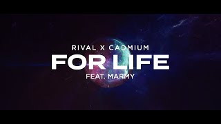 Download Rival x Cadmium - For Life (ft. Marmy) [Official Lyric Video]