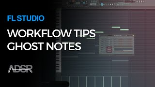 Ghost Notes - FL Studio Workflow tips by SeamlessR