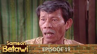 Samson Betawi Episode 19